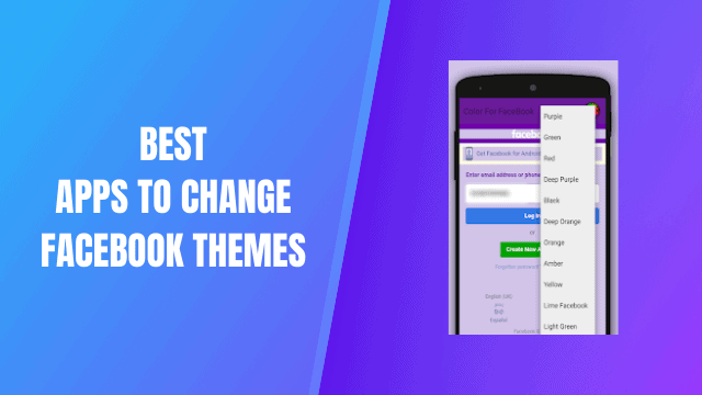 Best Apps To Change Facebook Themes And Skins Android