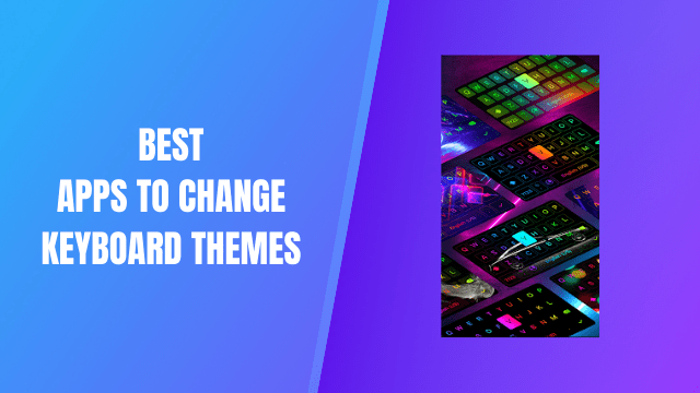 Apps To Change Keyboard Themes