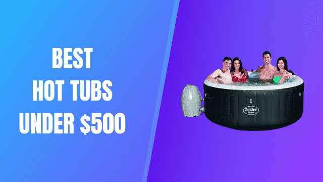 Best Cheap Hot Tubs Under 500