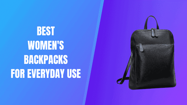 Best Womens Backpacks for Everyday Use