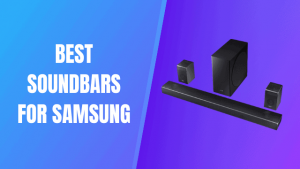 Best Soundbars For Samsung QLED